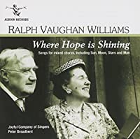 Where Hope Is Shining: Songs of Mixed Chorus by Vaughan Williams (2010-06-08)