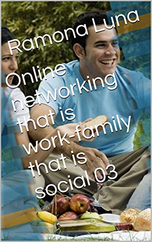 Online networking that is work-family that is social 03 (English Edition)