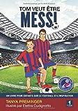 Tom veut être Messi: Un livre pour enfants sur le football et l'inspiration