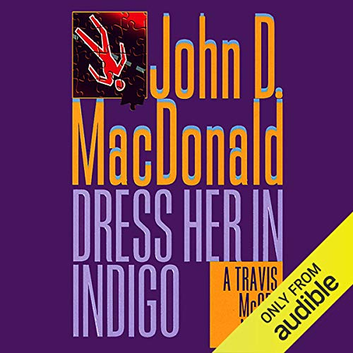 Dress Her in Indigo Audiobook By John D. MacDonald cover art