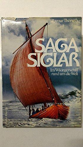 Saga Siglar. Die erste Weltumseglung im offenen Wikingerboot