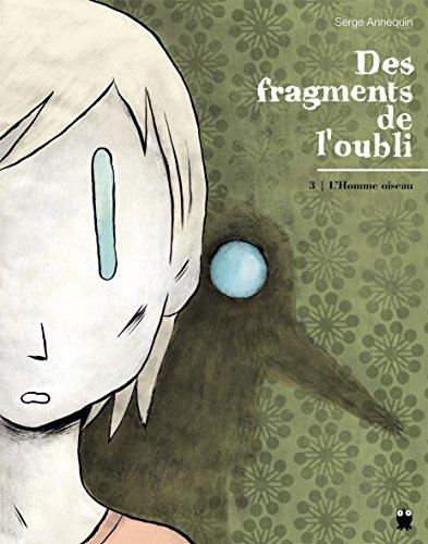 Des fragments de l'oubli, Tome 3 : L'Homme oiseau