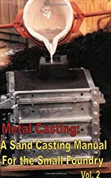 Book Review: Metal Casting: A Sand Casting Manual for the Small Foundry, Volume 2