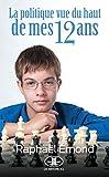 La politique vue du haut de mes 12 ans (French Edition)