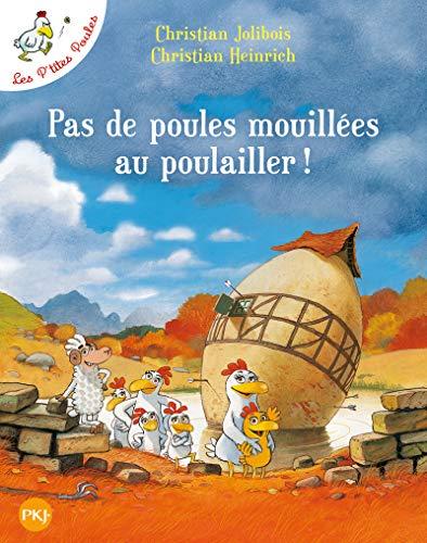 Les P'tites Poules - Pas de poules mouillées au poulailler...
