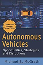 Autonomous Vehicles: Opportunities, Strategies and Disruptions: Updated and Expanded Second Edition