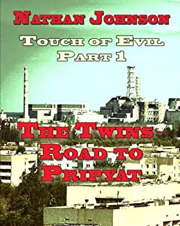 Touch of Evil, Part 1: The Twins, Road to Pripyat by [Nathan Johnson]