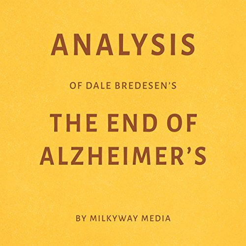 Analysis of Dale Bredesen's The End of Alzheimer's cover art