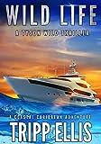 Wild Life: A Coastal Caribbean Adventure (Tyson Wild Thriller Book 19)