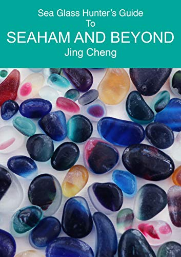 Sea Glass Hunter's Guide To SEAHAM AND BEYOND: The ultimate sea glass collector's handbook to explore the beaches at Seaham and the surrounding coast in North East England (English Edition)