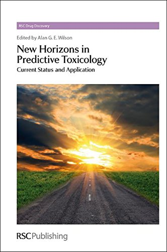 New Horizons in Predictive Toxicology: Current Status and Application (Rsc Drug Discovery)