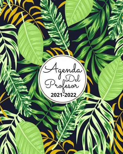 Agenda Del Profesor 2021 2022: Cuaderno del Profesor y Agenda 2021 - 2022 - Agendas Escolares para Profesores | Listas para Evaluación o Asistencia | ... - Práctico Organizador para docentes