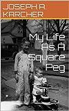 My Life As A Square Peg (English Edition)