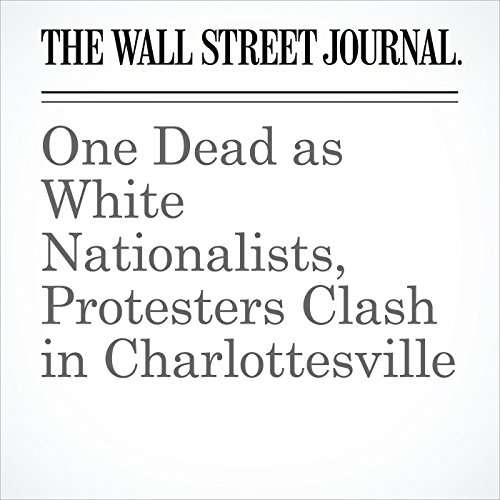 One Dead as White Nationalists, Protesters Clash in Charlottesville copertina