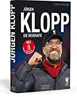 Juergen Klopp: DIe Biografie. Ausnahme-Trainer und Meistermacher: sein Leben und seine Erfolge mit Mainz 05, BVB und dem FC Liverpool. Plus Insider-Infos zu Spieltaktik & Fussball-Philosophie.