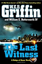By W.E.B. Griffin - The Last Witness (Badge of Honor)