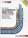 Le traiettorie della fisica. Da Galileo a Heisenberg. Con physics onl ine. Con interactive e-book. P...