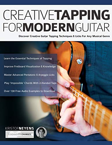 Creative Tapping For Modern Guitar: Discover Creative Guitar Tapping Techniques & Licks For Any Musical Genre (Tapping on guitar)