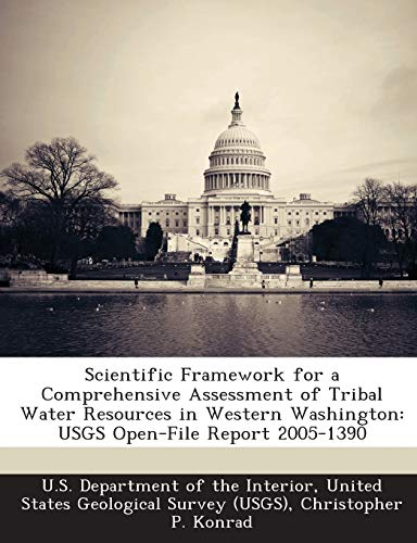 Scientific Framework for a Comprehensive Assessment of Tribal Water Resources in Western Washington: Usgs Open-File Report 2005-1390