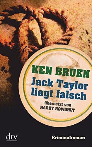 Jack Taylor liegt falsch: Kriminalroman (Die Jack-Taylor-Reihe, Band 2)