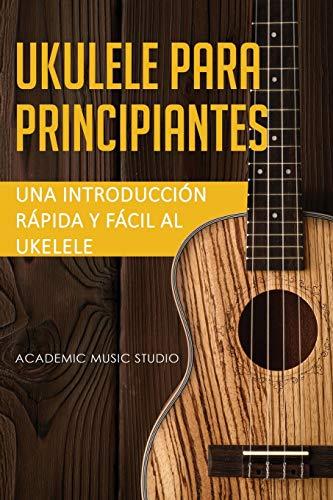 Ukelele para principiantes: Una introducción rápida y fá