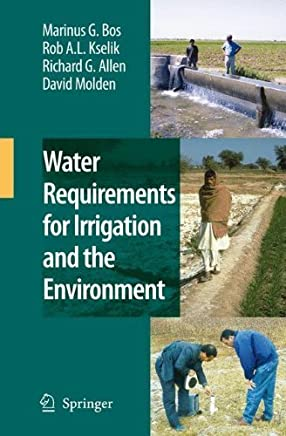 Water Requirements for Irrigation and the Environment by Marinus G. Bos R. A. L. Kselik Richard G. Allen David Molden(2008-12-03)