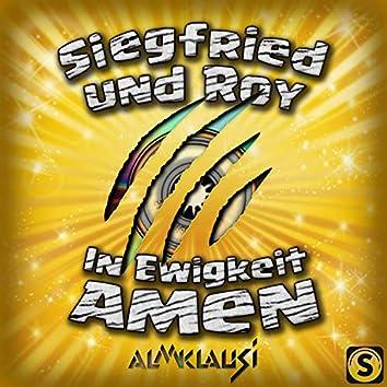 Siegfried & Roy (In Ewigkeit Amen)