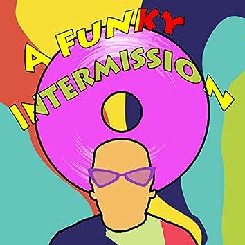 A Funky Intermission