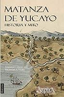 Matanza de Yucayo: Historia y Mito