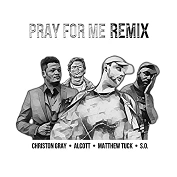 Pray for Me Remix
