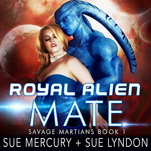 Royal Alien Mate: Savage Martians, Book 1
