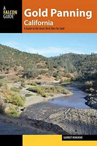 Gold Panning California: A Guide to the Area's Best Sites for Gold