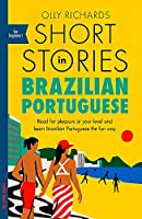 Short Stories in Brazilian Portuguese for Beginners: Read for pleasure at your level, expand your vocabulary and learn Brazilian Portuguese the fun way! (Foreign Language Graded Reader Series)