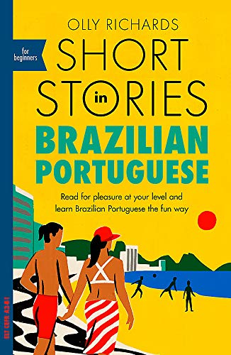 Compare Textbook Prices for Short Stories in Brazilian Portuguese for Beginners: Read for pleasure at your level, expand your vocabulary and learn Brazilian Portuguese the fun way Illustrated Edition ISBN 9781529302806 by Richards, Olly