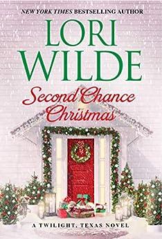 Second Chance Christmas: A Twilight, Texas Novel by [Lori Wilde]