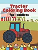 Tractor Coloring Book For Toddlers: Simple Coloring Images Perfect For Kids: Ages 2-4