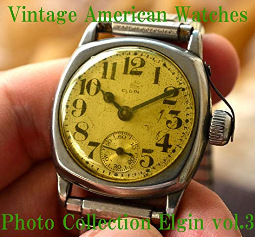 Vintage American Watches Photo Collection Elgin vol.3 (English Edition)