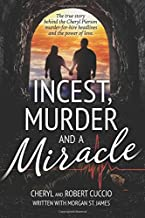 Incest, Murder and a Miracle: The True Story Behind the Cheryl Pierson Murder-For-Hire Headlines