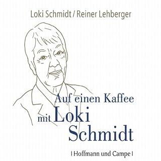 Auf einen Kaffee mit Loki Schmidt                   Autor:                                                                                                                                 Loki Schmidt,                                                                                        Reiner Lehberger                               Sprecher:                                                                                                                                 Loki Schmidt,                                                                                        Reiner Lehberger                      Spieldauer: 2 Std. und 19 Min.     13 Bewertungen     Gesamt 4,5