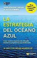 La estrategia del océano azul : crear nuevos espacios de mercado donde la competencia sea irrelevante