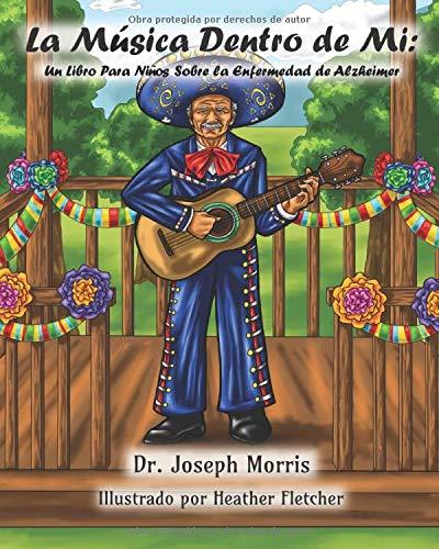 La Música Dentro de Mi: Un Libro Para Niños Sobre la Enfermedad de Alzheimer