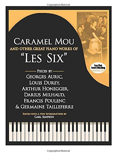 Caramel Mou & Other Great Piano Works Of Les Six: Noten für Klavier (Dover Classical Music for Keyboard and Piano Four Hands)