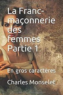La Franc-maçonnerie des femmes Partie 1: En gros caractères