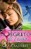 Una seconda occasione per amare: Il segreto di Laura (Racconto Romantico  Sportivo e Gravidanza Segreta) (Romanzo Rosa, New Adult, Gravidanza, Maschio Alfa, Football, Sport)