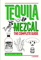 Tequila & Mezcal: The Complete Guide