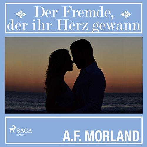 Der Fremde, der ihr Herz gewann                   Autor:                                                                                                                                 A. F. Morland                               Sprecher:                                                                                                                                 Elke Welzel                      Spieldauer: 2 Std. und 11 Min.     Noch nicht bewertet     Gesamt 0,0