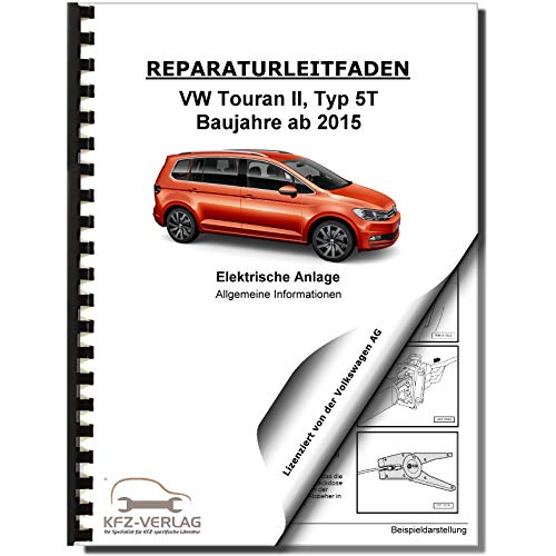 VW Touran Typ 5T ab 2015 Elektrische Anlage Elektrik Systeme Reparaturanleitung