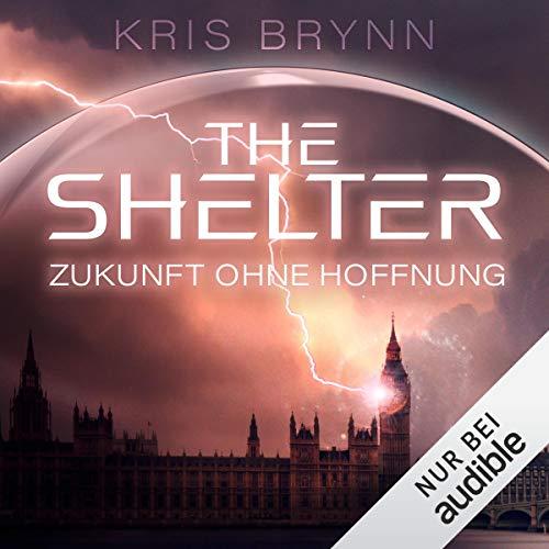 Couverture de The Shelter - Zukunft ohne Hoffnung
