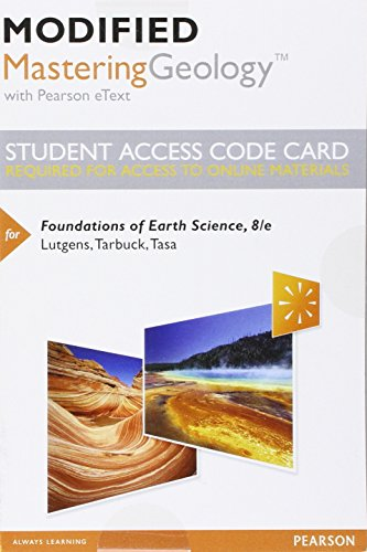 Compare Textbook Prices for Modified Mastering Geology with Pearson eText -- Standalone Access Card -- for Foundations of Earth Science 8 Edition ISBN 9780134287928 by Lutgens, Frederick K.,Tarbuck, Edward J.,Tasa, Dennis G.