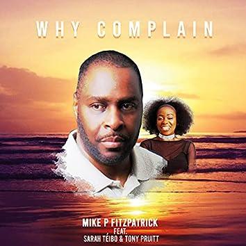 Why Complain (feat. Sarah Teibo & Tony Pruitt)